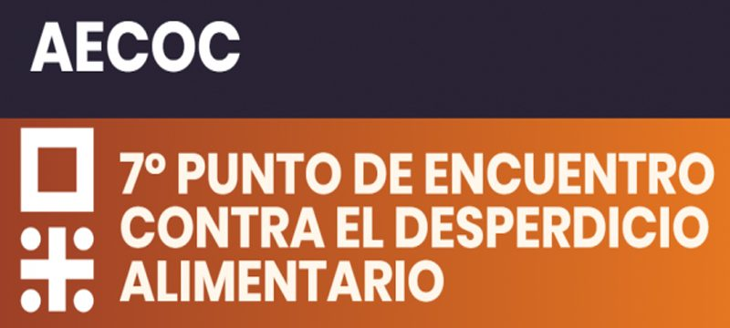 300 empresas, administraciones y ONG participarán en el VII Punto de Encuentro AECOC contra el desperdicio alimentario